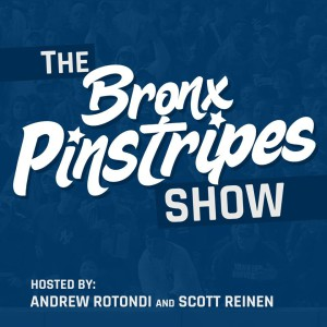 The Bronx Pinstripes Show - Yankees Podcast