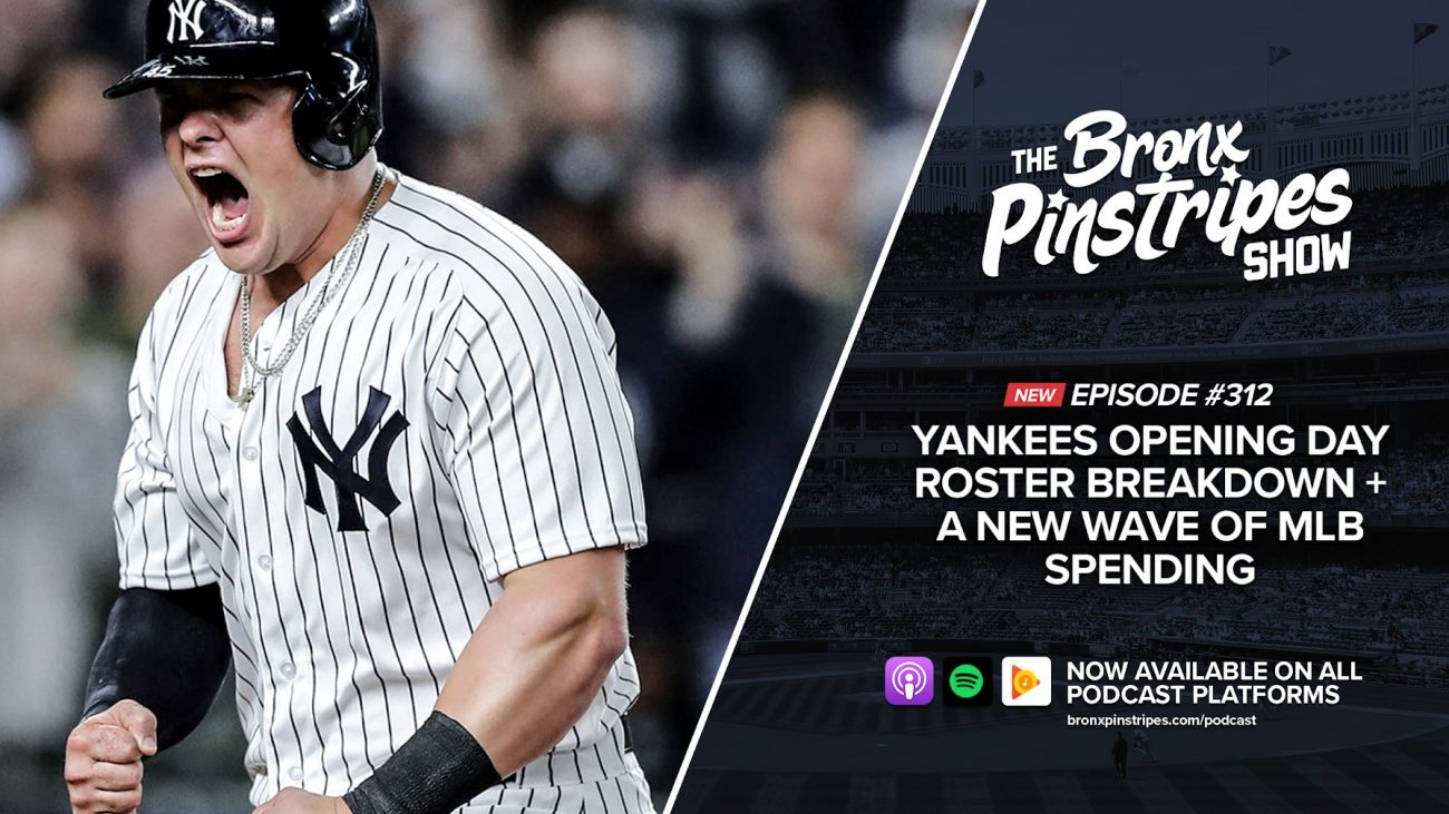 1df18d3a5a532a Yankees Opening Day Roster Breakdown + A New Wave of MLB Spending – The  Bronx Pinstripes Show