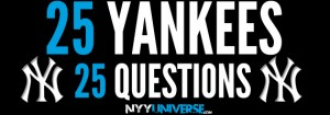 25 Yankees 25 Questions